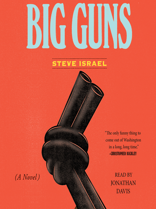 Title details for Big Guns by Steve Israel - Available