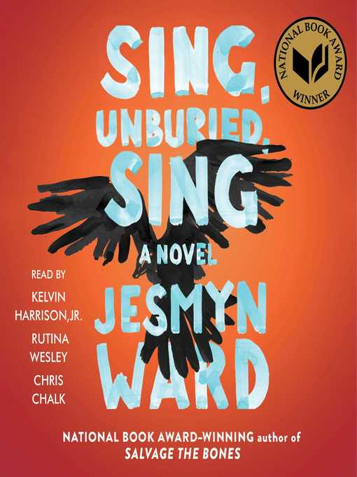 Title details for Sing, Unburied, Sing by Jesmyn Ward - Available