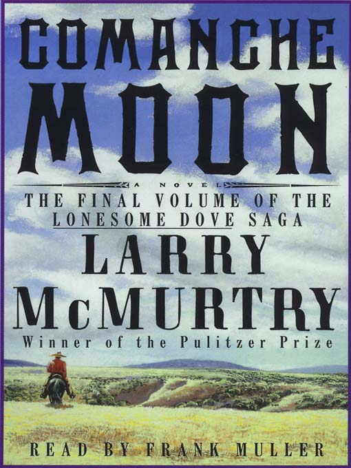 Title details for Comanche Moon by Larry McMurtry - Available