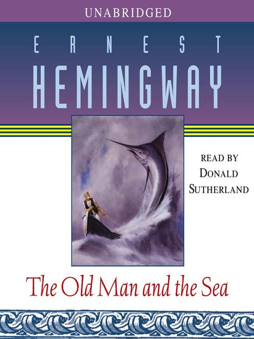 Title details for The Old Man and the Sea by Ernest Hemingway - Available