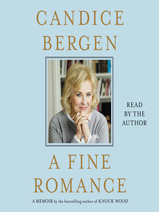 Title details for A Fine Romance by Candice Bergen - Wait list