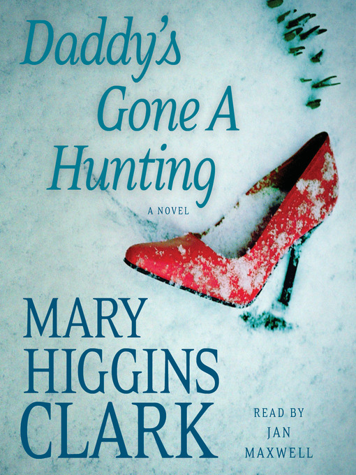 Title details for Daddy's Gone a Hunting by Mary Higgins Clark - Wait list