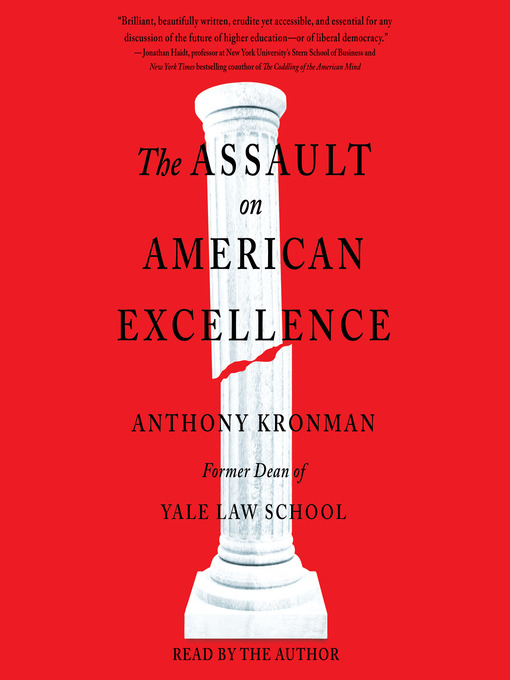 Title details for The Assault on American Excellence by Anthony T. Kronman - Available