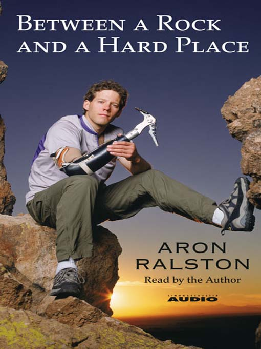Title details for Between a Rock and a Hard Place by Aron Ralston - Available