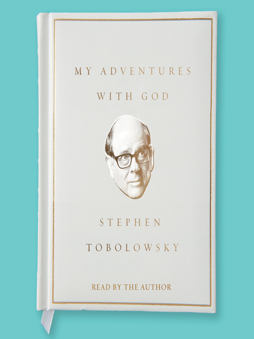 Title details for My Adventures with God by Stephen Tobolowsky - Available