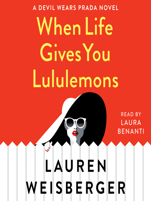 Title details for When Life Gives You Lululemons by Lauren Weisberger - Wait list