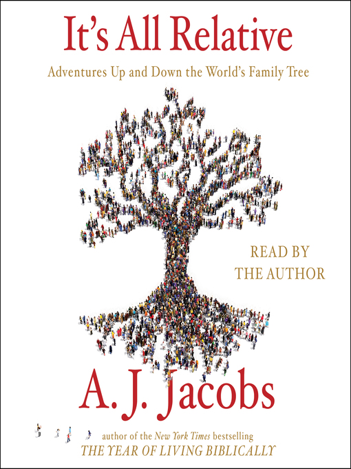 Title details for It's All Relative by A. J.  Jacobs - Wait list
