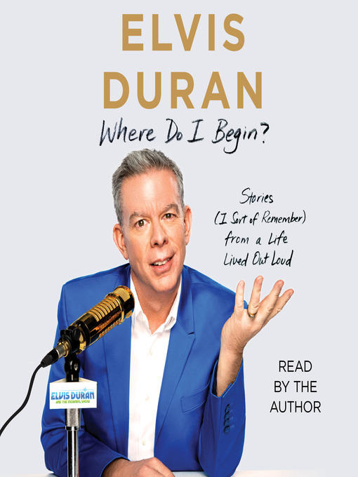 Title details for Where Do I Begin? by Elvis Duran - Available