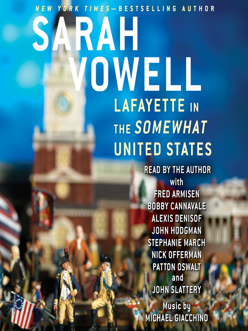Title details for Lafayette in the Somewhat United States by Sarah Vowell - Wait list