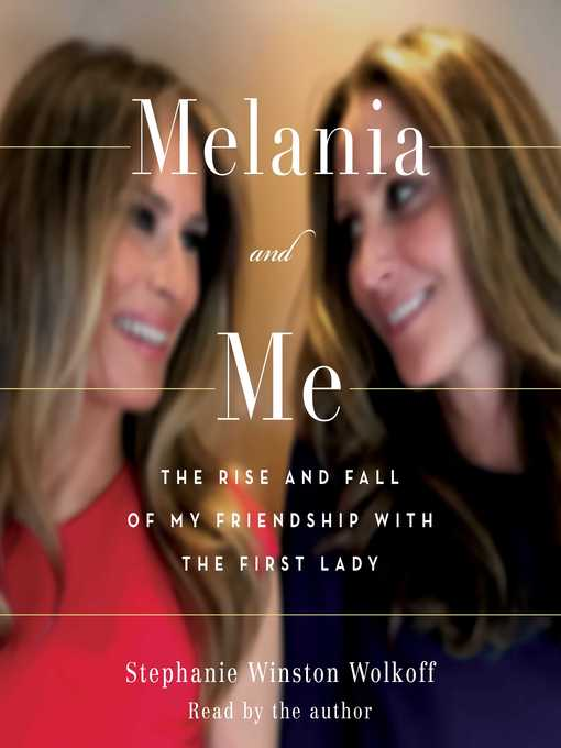Title details for Melania and Me by Stephanie Winston Wolkoff - Available
