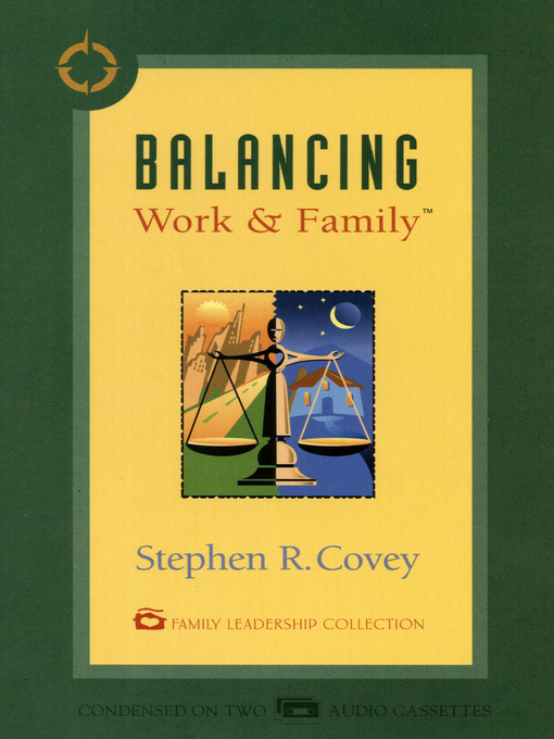 Title details for Balancing Work & Family by Stephen R. Covey - Available