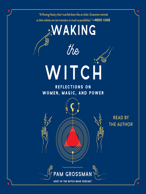 Title details for Waking the Witch by Pam Grossman - Wait list