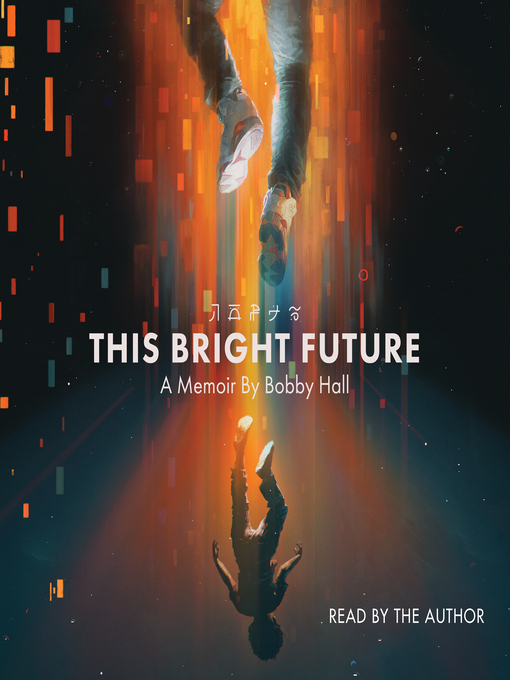 Title details for This Bright Future by Bobby Hall - Wait list