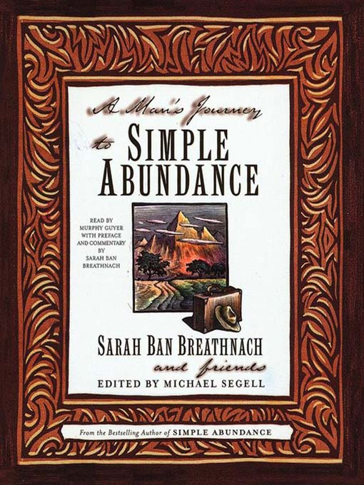 Title details for A Man's Journey to Simple Abundance by Sarah Ban Breathnach - Available