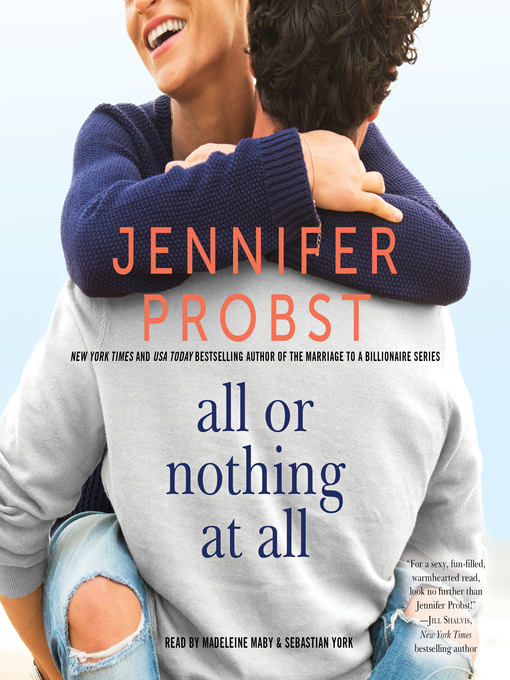 Title details for All or Nothing at All by Jennifer Probst - Available