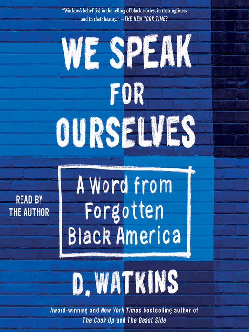 Title details for We Speak for Ourselves by D. Watkins - Available