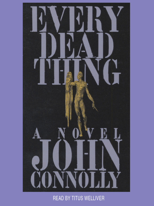 Title details for Every Dead Thing by John Connolly - Available