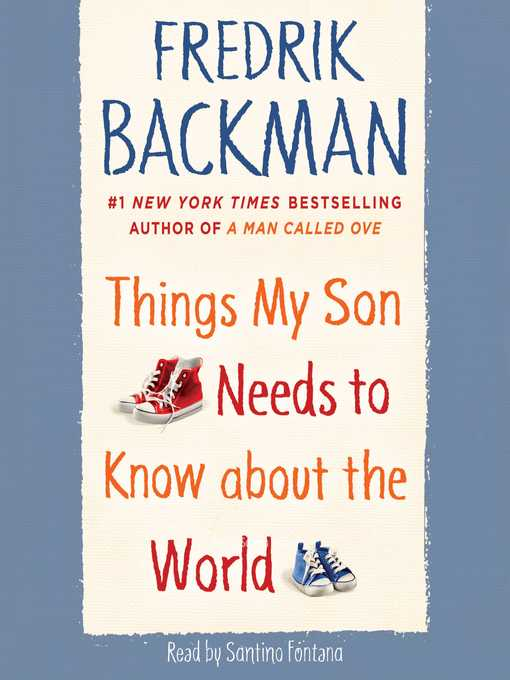 Title details for Things My Son Needs to Know about the World by Fredrik Backman - Available