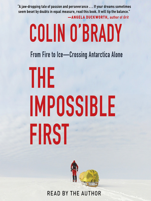 Title details for The Impossible First by Colin O'Brady - Available