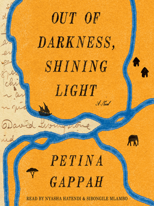 Title details for Out of Darkness, Shining Light by Petina Gappah - Available
