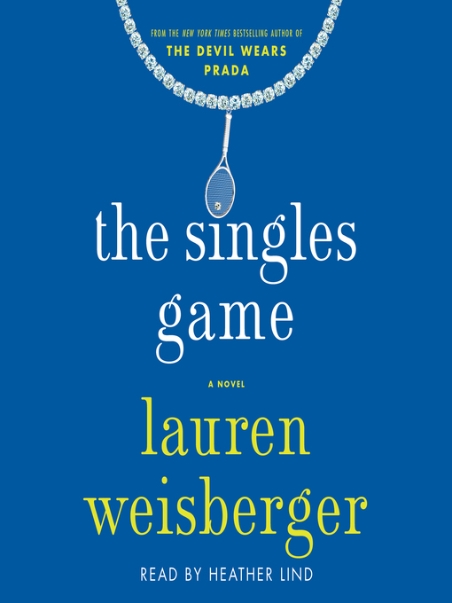 Title details for The Singles Game by Lauren Weisberger - Available