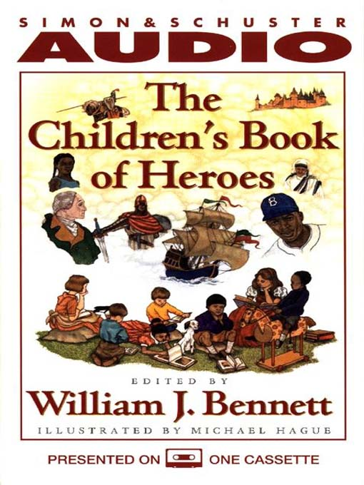 Title details for The Children's Book of Heroes by William J. Bennett - Available