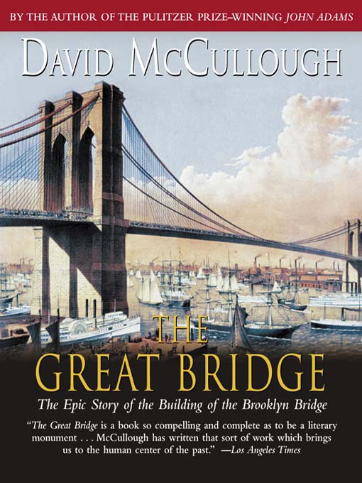 Title details for The Great Bridge by David McCullough - Available
