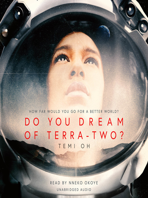 Title details for Do You Dream of Terra-Two? by Temi Oh - Available