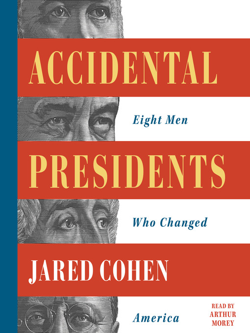 Title details for Accidental Presidents by Jared Cohen - Available