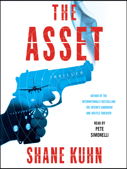 Title details for The Asset by Shane Kuhn - Available