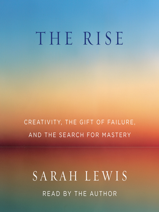 Title details for The Rise by Sarah Lewis - Available