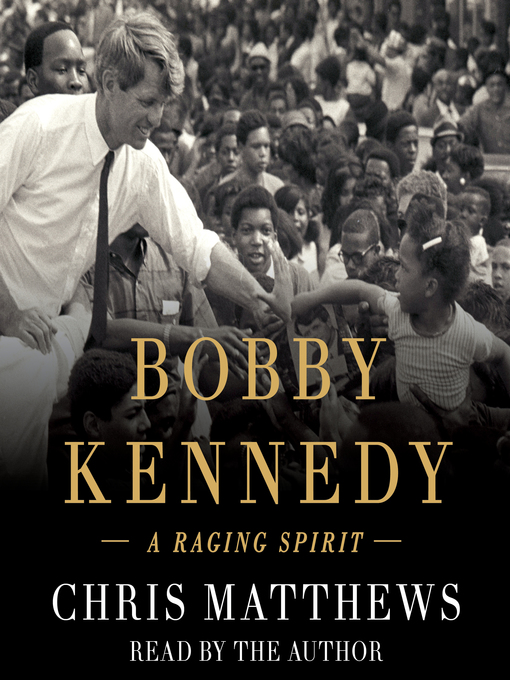 Title details for Bobby Kennedy by Chris Matthews - Available