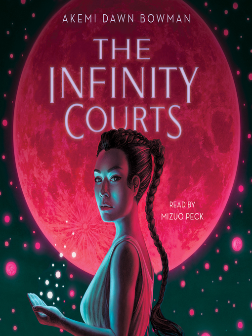 Title details for The Infinity Courts by Akemi Dawn Bowman - Wait list