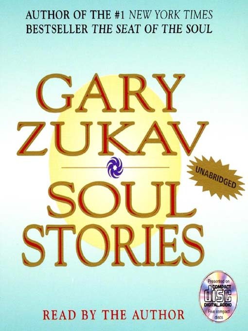 Title details for Soul Stories by Gary Zukav - Wait list