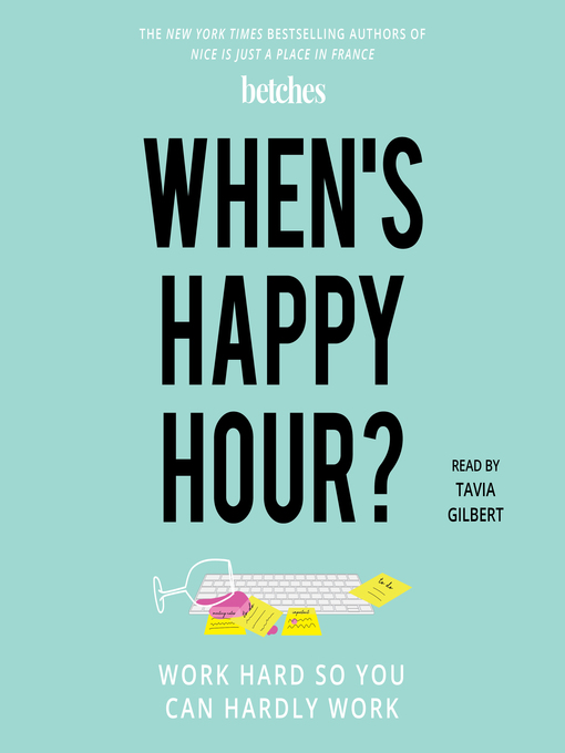 Title details for When's Happy Hour? by Betches - Available