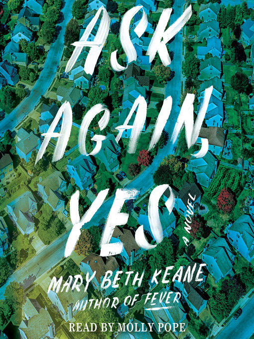 Title details for Ask Again, Yes by Mary Beth Keane - Available