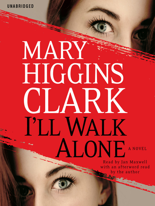 Title details for I'll Walk Alone by Mary Higgins Clark - Wait list