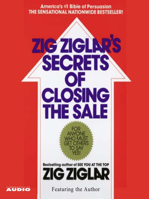Title details for The Secrets of Closing the Sale by Zig Ziglar - Available