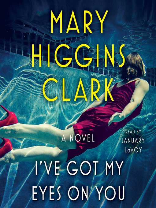 Title details for I've Got My Eyes on You by Mary Higgins Clark - Wait list
