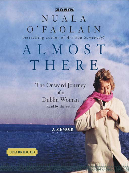 Title details for Almost There by Nuala O'Faolain - Available