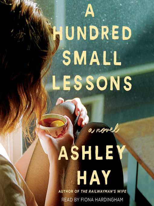 Title details for A Hundred Small Lessons by Ashley Hay - Available