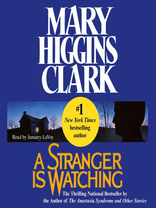 Title details for A Stranger is Watching by Mary Higgins Clark - Wait list