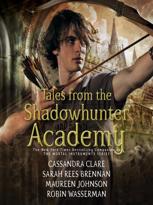 Title details for Tales from the Shadowhunter Academy by Cassandra Clare - Wait list
