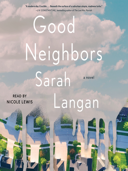 Title details for Good Neighbors by Sarah Langan - Available