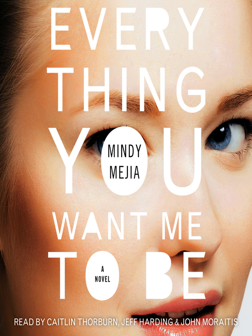 Title details for Everything You Want Me to Be by Mindy Mejia - Available