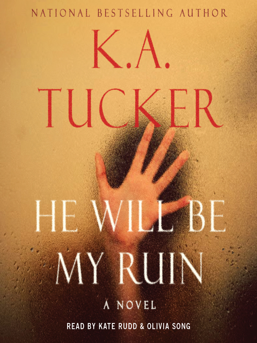 Title details for He Will Be My Ruin by K.A. Tucker - Available
