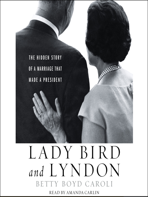 Title details for Lady Bird and Lyndon by Betty Boyd Caroli - Available