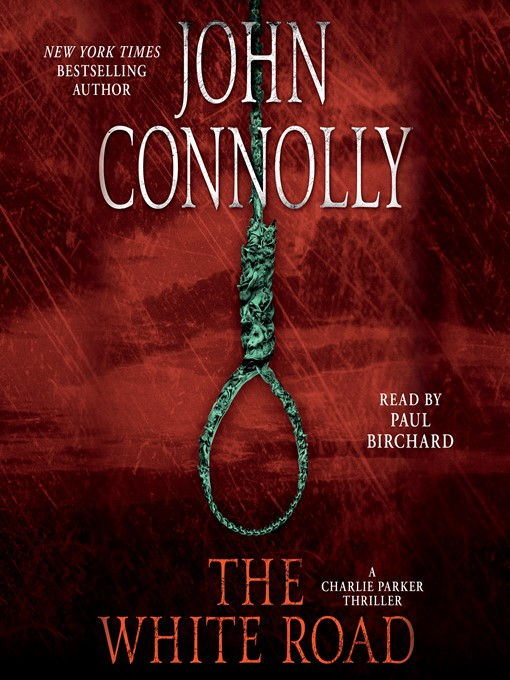 Title details for The White Road by John Connolly - Wait list