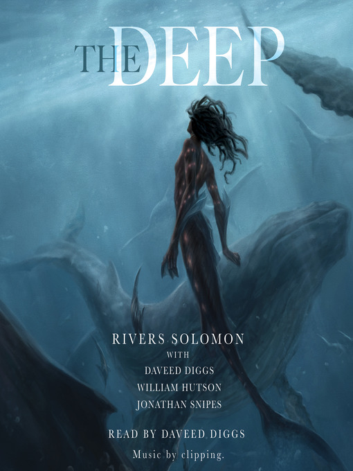 Title details for The Deep by Rivers Solomon - Available