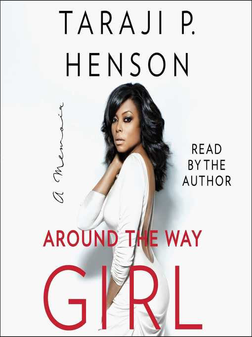 Title details for Around the Way Girl by Taraji P. Henson - Wait list